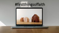 First Things Of Faith